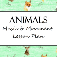 Animals Music and Movement Lesson Plan