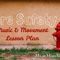 FIRE SAFETY - Music & Movement Lesson Plan