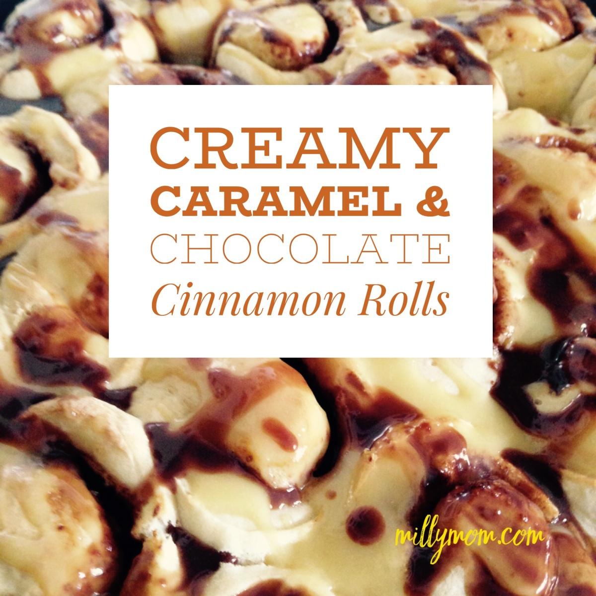 Creamy Caramel & Chocolate Cinnamon Rolls