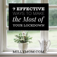 7 Effective Ways to Make the Most of Your Lockdown